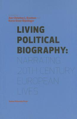 Living Political Biography  by  Karen Gram-Skjoldager