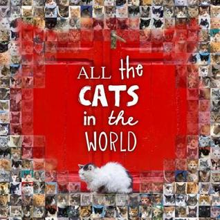 All the Cats in the World  by  Jesse Hunter