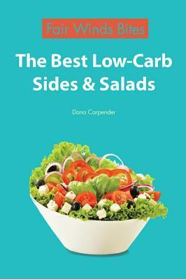 The Best Low Carb Sides and Salads Dana Carpender