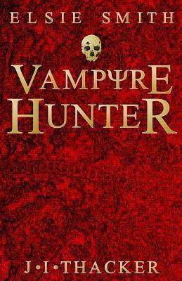 Elsie Smith Vampyre Hunter Jonathan I. Thacker