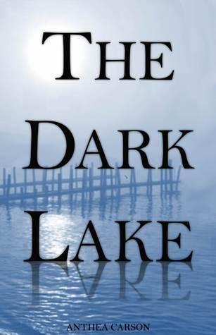 The Dark Lake (Oshkosh, #1) Anthea Carson