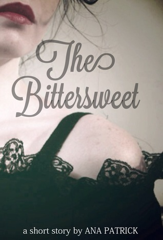 The Bittersweet Ana Patrick