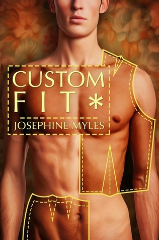 Custom Fit (Tailor Made, #2)  by  Josephine Myles