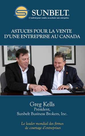 Astuces pour la vente dune entreprise au Canada Greg Kells