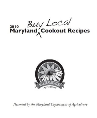 2010 Maryland Cookout Recipes  by  Maryland Department of Agriculture