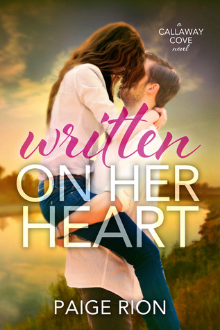 Written On Her Heart (Callaway Cove #1)  by  Paige Rion