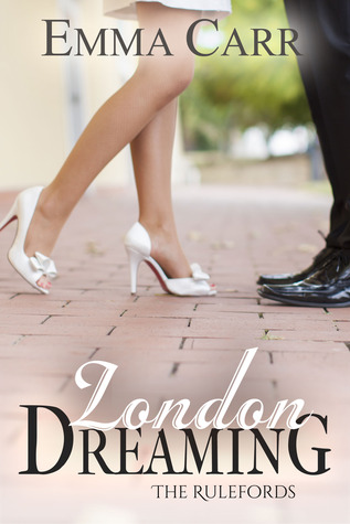 London Dreaming (The Rulefords, #2)  by  Emma Carr