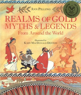 Realms Of Gold: Myths & Legends From Around The World  by  Ann Pilling
