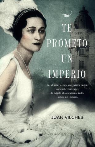 Te prometo un imperio Juan Vilches
