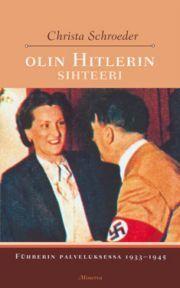 Olin Hitlerin sihteeri: Führerin palveluksessa 1933-1945  by  Christa Schroeder