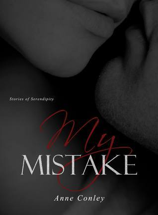 My Mistake (Stories of Serendipity, #7)  by  Anne Conley