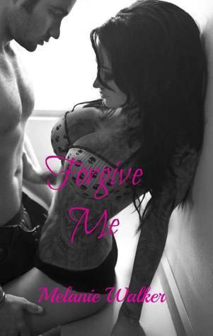 Forgive Me (TAT: A Rocker Romance, #2)  by  Melanie  Walker
