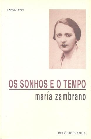 Os Sonhos e o Tempo  by  María Zambrano