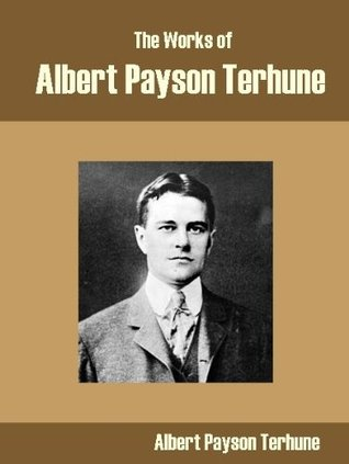 The Works of Albert Payson Terhune  by  Albert Payson Terhune