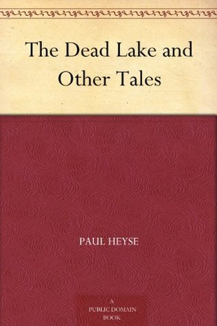 The Dead Lake and Other Tales  by  Paul von Heyse