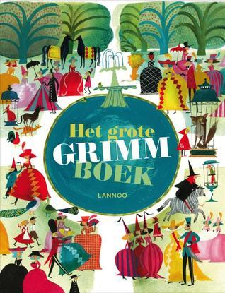 Het grote Grimm boek  by  Jacob Grimm