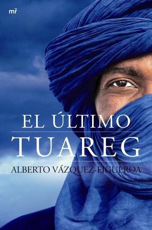 El último tuareg Alberto Vázquez-Figueroa