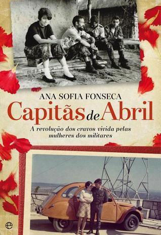 Capitãs de Abril  by  Ana Sofia Fonseca