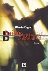 Baixo astral  by  Alberto Fuguet