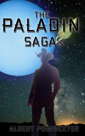 The Paladin Sagas  by  Albert Poindexter