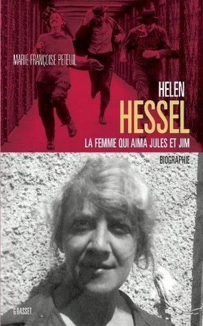 Helen Hessel, la femme qui aima Jules et Jim  by  Marie-Françoise Peteuil