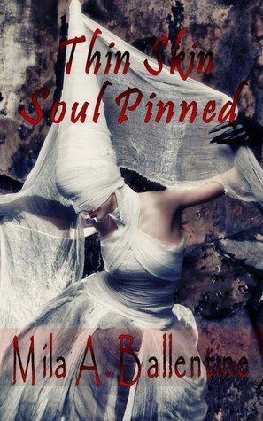 Thin Skin Soul Pinned Mila A. Ballentine