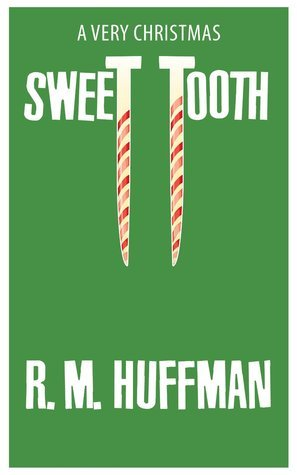 A Very Christmas Sweet Tooth R.M. Huffman