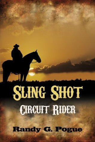 Sling Shot Circuit Rider Randy G. Pogue