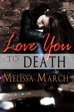 Love You to Death  by  Melissa March