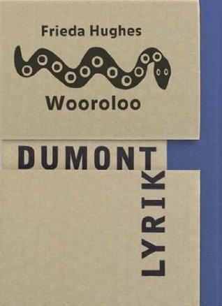 Wooroloo: Poems - Gedichte in zwei Sprachen Frieda Hughes