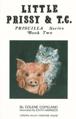 Little Prissy and T.C. (Priscilla Pig Series) Colene Copeland