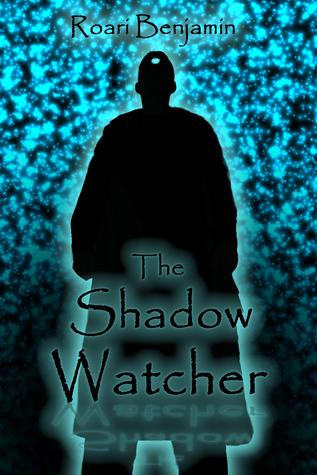 The Shadow Watcher  by  Roari Benjamin