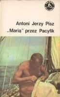 Marią przez Pacyfik Antoni Jerzy Pisz