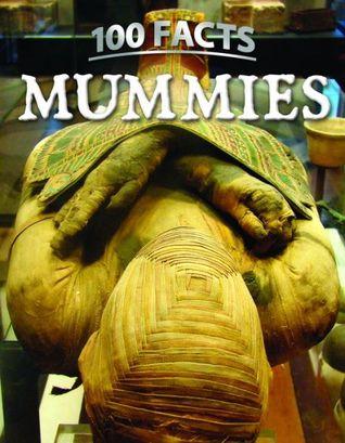 100 Facts: Mummies  by  John Malam