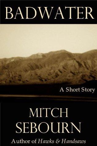 Badwater Mitch Sebourn