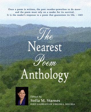 The Nearest Poem Anthology  by  Sofia M.  Starnes