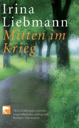 Mitten im Krieg Irina Liebmann