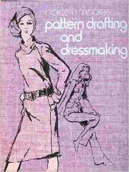 Dorothy Moores Pattern Drafting And Dressmaking Dorothy Moore