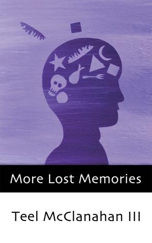 More Lost Memories Teel McClanahan