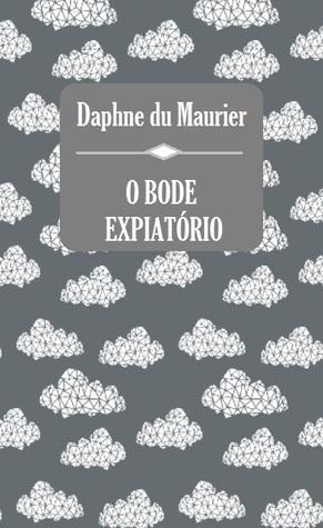 O Bode Expiatório Daphne du Maurier