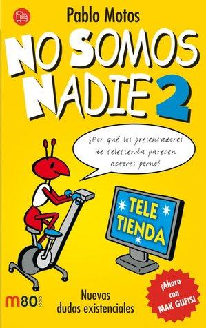 No somos nadie 2  by  Pablo Motos
