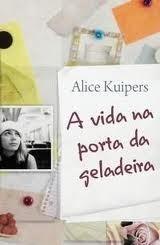 A vida na porta da geladeira  by  Alice Kuipers