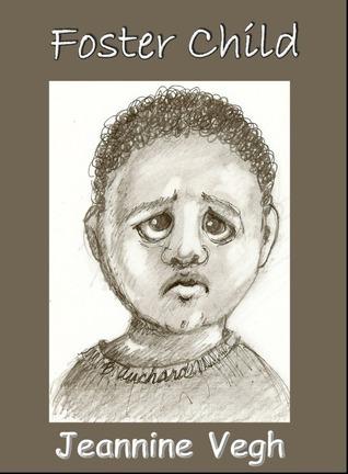 Foster Child  by  Jeannine Vegh
