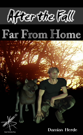 After the Fall: Far From Home  by  Damian Herde