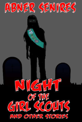Night of the Girl Scouts And Other Stories  by  Abner Senires