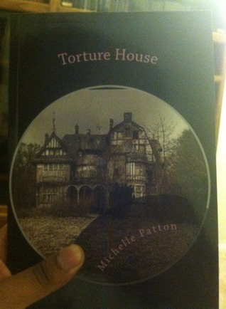 Torture House: Remastered  by  Michelle Patton