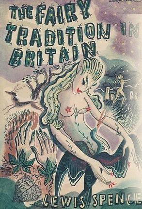 The Fairy Tradition in Britain Lewis Spence