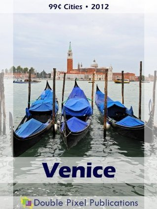 Venice 2012 (99¢ Cities)  by  Double Pixel Publications