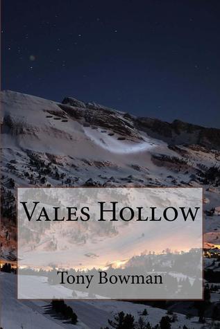 Vales Hollow Tony Bowman