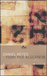 Fiori per Algernon  by  Daniel Keyes